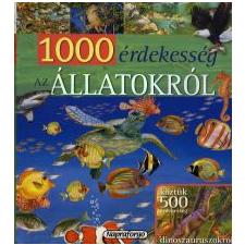 1000 ÉRDEKESSÉG AZ ÁLLATOKRÓL gyermek- és ifjúsági könyv