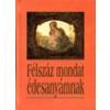 K.u.K. Kiadó FÉLSZÁZ MONDAT ÉDESANYÁMNAK