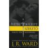 J. R. Ward ÉLETRE KELTETT SZERETŐ - FEKETE TŐR TESTVÉRISÉG 4.