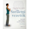 Teresa Moorey SZELLEMI VEZETŐK - SPIRITUÁLIS KAPCSOLATOK A MINDENNAPOKBAN /A MEGVILÁGOSODÁS ÖSVÉNYÉN