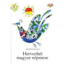 Illyés Gyula HETVENHÉT MAGYAR NÉPMESE (23. KIADÁS) gyermek- és ifjúsági könyv