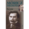 Móricz Zsigmond BETYÁR