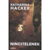 Katharina Hacker NINCSTELENEK