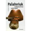 Chuck Palahniuk LÁTHATATLAN SZÖRNYEK
