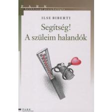 Ilse Biberti SEGÍTSÉG! A SZÜLEIM HALANDÓK társadalom- és humántudomány