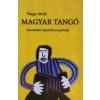 Varga Attila MAGYAR TANGÓ - TÁRSADALMI RIPORTOK ÉS PORTRÉK