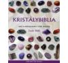Judy Hall KRISTÁLYBIBLIA 2. KÖTET - TÖBB MINT 200 ÚJABB GYÓGYÍTÓ KRISTÁLY életmód, egészség
