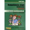 Szabó Ágnes KOMPETENCIA ALAPÚ FELADATSOROK MAGYARBÓL 7. ÉS 8. OSZTÁLYOSOKNAK /SZÖVEGÉRTÉS ÉS SZÖVEGALKOTÁS