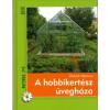 Dietrich Mierswa A hobbikertész üvegháza