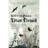 Mervyn Peake Titus Groan