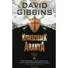 David Gibbins KERESZTESEK ARANYA /RÓMA BUKÁSÁTÓL A NÁCIK VÉGNAPJÁIG, A VÁLSÁG LEGNAGYOBB KINCSÉNEK NYOMÁBAN
