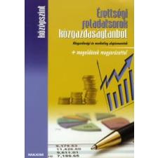 ÉRETTSÉGI FELADATSOROK KÖZGAZDASÁGTANBÓL + MEGOLDÁSOK MAGYARÁZATTAL /KÖZÉPSZINT tankönyv