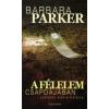 Barbara Parker A félelem csapdájában
