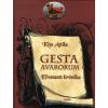 Kiss Attila GESTA AVARORUM - ELVESZETT KRÓNIKA