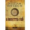 William Dietrich A ROSETTE-I KŐ