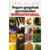 Dana Ullman Hogyan gyógyítsuk gyermekeinket homeopátiával