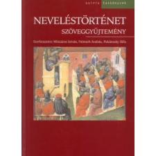 Pukánszky Béla, Mészáros István, Németh András NEVELÉSTÖRTÉNET - SZÖVEGGYŰJTEMÉNY tankönyv