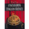 Vécsey Olivér A magyar korona titokzatos története
