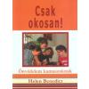 Helen Benedict CSAK OKOSAN! - ÖNVÉDELEM KAMASZOKNAK