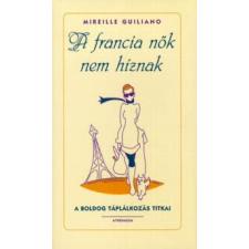 Mireille Guiliano A francia nők nem híznak életmód, egészség