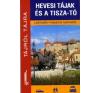 Megyeri Zoltán HEVESI TÁJAK ÉS A TISZA-TÓ - LÁTNIVALÓK/HASZNOS TUDNIVALÓK utazás