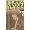 Thomas Mann KIRÁLYI FENSÉG
