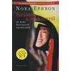 Nora Ephron SIRÁMOK A NYAKAMRÓL ÉS MÁS HERVASZTÓ TÖRTÉNETEK