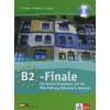 Csörgő Zoltán, Malyáta Eszter, Tamási Anita B2-FINALE - EIN VORBEREITUNGSKURS AUF DIE ÖSD-PRÜFUNG MITTELSTUFE DEUTSCH (+ CD)