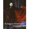 A MAGYAR FILMTÖRTÉNET KÉPESKÖNYVE