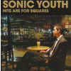 Sonic Youth Hits Are For Squares (CD)