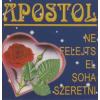 Apostol Ne felejts el soha szeretni (CD)