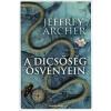 Jeffrey Archer A DICSŐSÉG ÖSVÉNYEIN