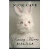 Nick Cave BUNNY MUNRO HALÁLA
