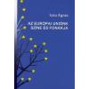 Tuka Ágnes Az Európai Uniónk színe és fonákja
