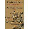 Christian Jacq AZ ISTENEK BOSSZÚJA II. - AZ ISTENI FELESÉG