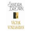 Sandra Brown Vágyak vonzásában