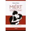 Helen Fisher MIÉRT SZERETÜNK? - A SZERELEM TERMÉSZETE
