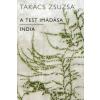 Takács Zsuzsa A TEST IMÁDÁSA - INDIA