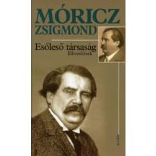 Móricz Zsigmond ESŐLESŐ TÁRSASÁG - ELBESZÉLÉSEK irodalom