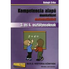 Balogh Erika KOMPETENCIA ALAPÚ MUNKAFÜZET MATEMATIKÁBÓL 3. ÉS 4. OSZTÁLY tankönyv