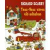 Richard Scarry TESZ-VESZ VÁROS ÉLŐ ADÁSBAN