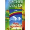 Fischer Eszter Meleg a gyerekem?!