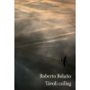 Roberto Bolano TÁVOLI CSILLAG