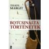 Telkes Margit BOTCSINÁLTA TÖRTÉNETEK