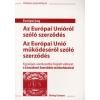 Az Európai Unióról szóló szerződés - Az Európai Unió működéséről szóló szerződés