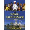 Celler Tibor Távoli királyságok