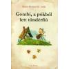 Mezei-Horváti M. Attila Gombi, a pókból lett tündérfiú