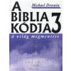 Michael Drosnin A BIBLIA KÓDJA 3. - A VILÁG MEGMENTÉSE