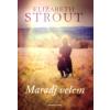Elizabeth Strout MARADJ VELEM