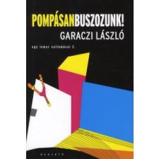 Garaczi László POMPÁSAN BUSZOZUNK! – EGY LEMUR VALLOMÁSAI 2. regény
